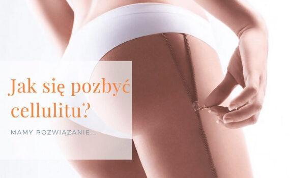 Blog - W jaki sposób pozbyć się cellulitu? - Gabinet kosmetyczny ESTHE Lublin